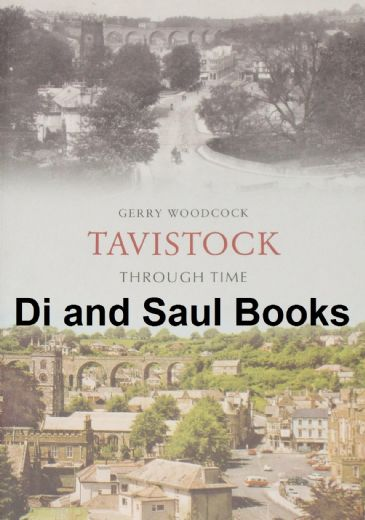 Tavistock Through Time, by Gerry Woodstock